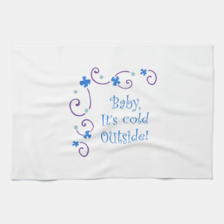 BABY ITS COLD OUTSIDE KITCHEN TOWELS