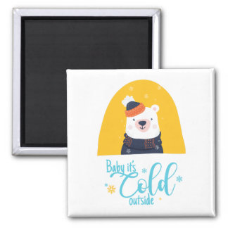 Baby it's cold outside magnet