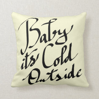 Baby Its Cold Outside Modern Script Typography Throw Pillow