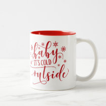 Baby It's Cold Outside Red and White Two-Tone Mug
