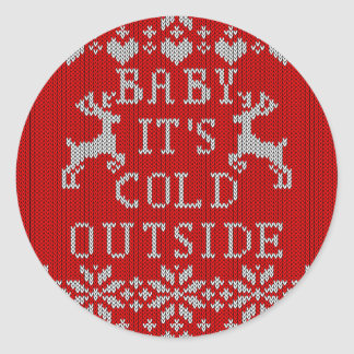 Baby Its Cold Outside Red Ugly Sweater Style Classic Round Sticker