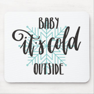 Baby Its Cold Outside Snowflake - Modern Lettering Mouse Pad