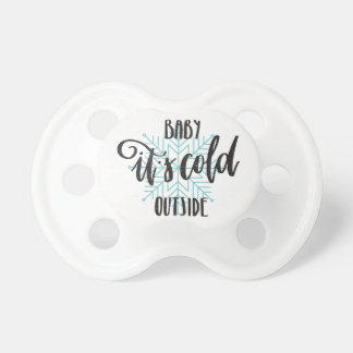 Baby Its Cold Outside Snowflake - Modern Lettering Pacifier