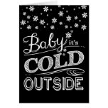 Baby It's Cold Outside Snowflakes Chalkboard Greeting Card