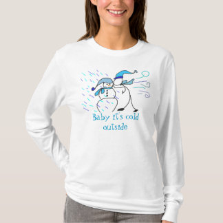Baby it's cold outside, snowman t-shirt