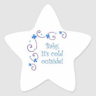 BABY ITS COLD OUTSIDE STAR STICKER