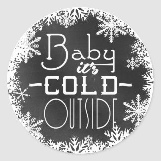 Baby Its Cold Outside White Snowflakes Blackboard Classic Round Sticker