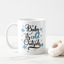 Baby It's Cold Outside Winter Coffee Mug