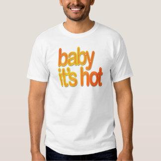 Baby its Hot TShirt