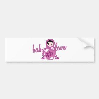 baby love babooshka doll in pink bumper sticker