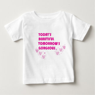 Baby Love-Today Beautiful, Tomorrow Gorgeous Baby T-Shirt