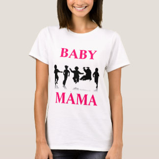 Baby Mama.1 T-Shirt