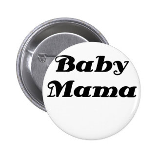 Baby Mama Pinback Buttons