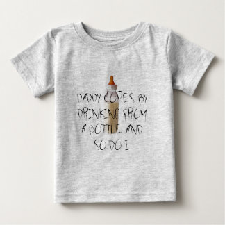 BABY NEEDS A BOTTLE TO COPE BABY T-Shirt