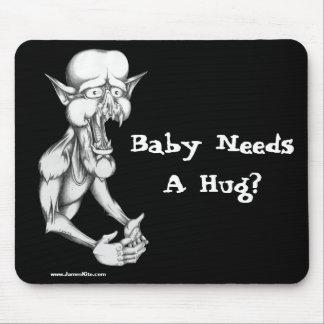 Baby Needs A Hug? Mouse Pad