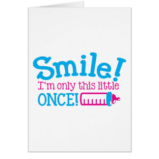 BABY newborn Smile I'm only this little ONCE! Card