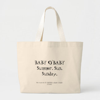 BABY O'BABY * Summer. Sun. Sunday. Large Tote Bag