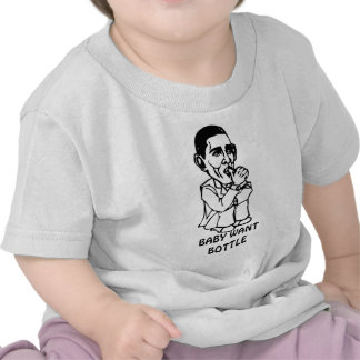 Baby Obama wants his bottle Shirt