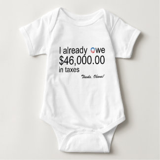 Baby owes $46k in Taxes T Shirt