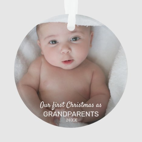 Baby Photo | Our First Christmas As Grandparents Ornament