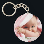 "Baby Picture For Mum, Key Ring Gift<br><div class=""desc"">Add a baby picture and text to this round keyring.  Makes a sweet gift for Mum or Mom or even Dad.  Customize the text and upload a photo easily using the templates.  Choose any shape and type keychain.</div>"