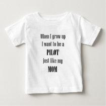 Baby Pilot Like Mom Baby T-Shirt