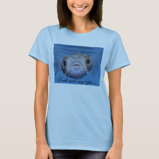 Baby Puffer Fish Look into my eyes..... T-Shirt