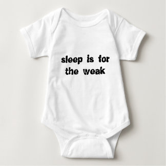 Baby shirt creeper SLEEP IS FOR THE WEAK