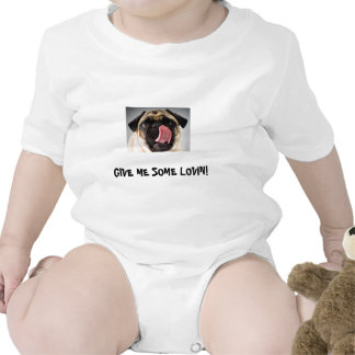 BABY SHIRT WITH PUG - GIVE ME SOME LOVIN!