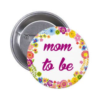 Baby Shower Badge - Mom to be Pinback Button