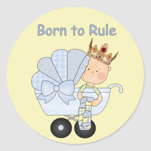 Baby Shower for the Prince+Born to Rule! Round Sticker