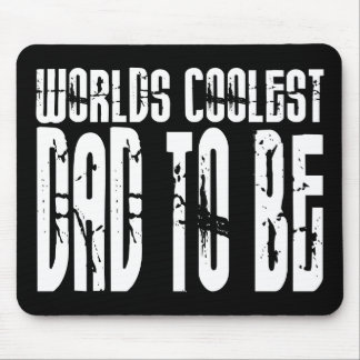 Baby Shower Gifts 4 Dads Worlds Coolest Dad to Be Mouse Pad