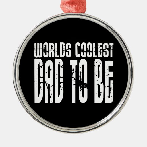 Baby Shower Gifts 4 Dads Worlds Coolest Dad to Be Ornaments