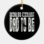 Baby Shower Gifts 4 Dads Worlds Coolest Dad to Be Christmas Ornaments