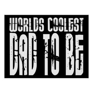 Baby Shower Gifts 4 Dads Worlds Coolest Dad to Be Poster