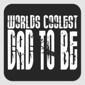 Baby Shower Gifts 4 Dads Worlds Coolest Dad to Be Square Stickers