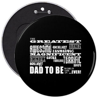 Baby Shower Greatest Best Future Fathers Dad to Be 6 Inch Round Button