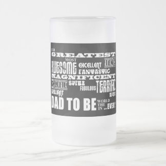 Baby Shower Greatest Best Future Fathers Dad to Be Frosted Glass Beer Mug