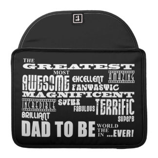Baby Shower Greatest Best Future Fathers Dad to Be Sleeves For MacBook Pro