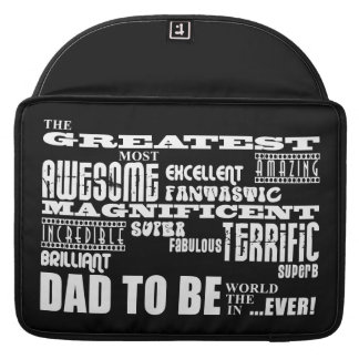 Baby Shower Greatest Best Future Fathers Dad to Be Sleeve For MacBook Pro