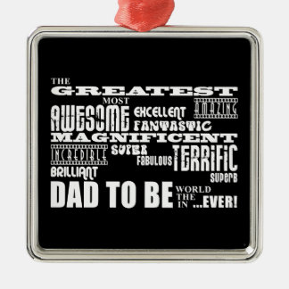 Baby Shower Greatest Best Future Fathers Dad to Be Metal Ornament
