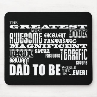 Baby Shower Greatest Best Future Fathers Dad to Be Mouse Pad