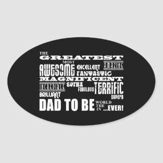 Baby Shower Greatest Best Future Fathers Dad to Be Oval Sticker