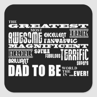 Baby Shower Greatest Best Future Fathers Dad to Be Square Sticker