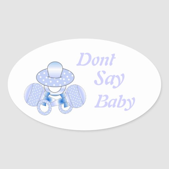 Baby Shower Stickers.Dont Say Baby, Oval Sticker