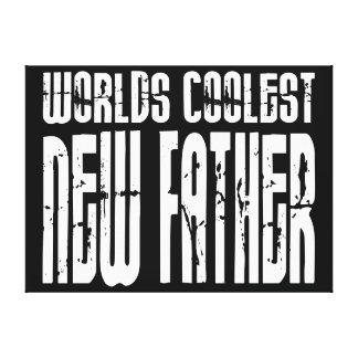 Baby Showers New Dads : Worlds Coolest New Father Gallery Wrapped Canvas