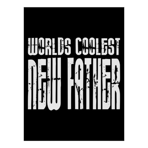 Baby Showers New Dads : Worlds Coolest New Father Poster