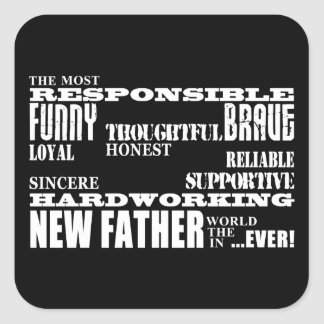 Baby Showers New Fathers Dads & Daddys : Qualities Square Sticker
