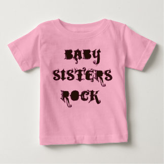 BABY SISTERS ROCK BABY T-Shirt