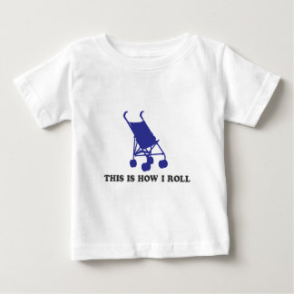 Baby Stroller - This is How I Roll Baby T-Shirt